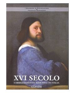 XVI SECOLO: L'abbigliamento maschile in Italia