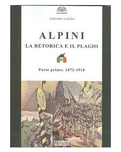 Alpini. La retorica e il plagio. Parte prima: 1872-1918
