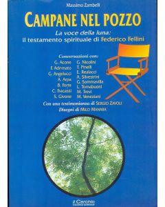Campane nel pozzo. - La voce della luna: il testamento spirituale di Federico Fellini