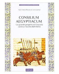 Consilium Aegyptiacum. Un grande progetto di Crociata contro i Turchi (1671-1672)