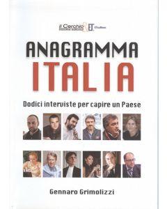 ANAGRAMMA ITALIA. Dodici interviste per capire un paese