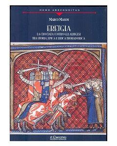 ERETGIA. La Crociata contro gli Albigesi tra storia, epica e lirica trobadorica