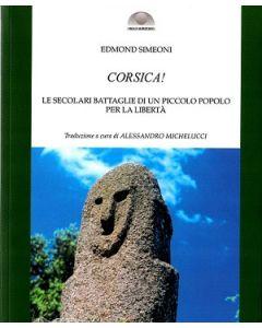 Corsica! Le secolari battaglie di un piccolo popolo per la libertà.