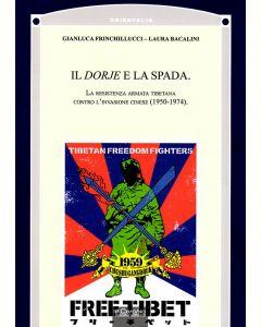 Il Dorje e la Spada. La resistenza armata tibetana contro l'invasione cinese (1950-1974).