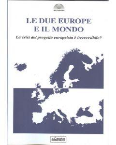 Le due Europee e il Mondo. La crisi del progetto europeista è irreversibile?