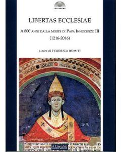 Libertas Ecclesiae. A 800 anni dalla morte di papa Innocenzo III (1216-2016).