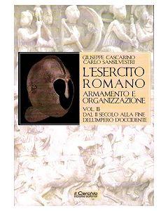 L'Esercito Romano Vol. III - Armamento e Organizzazione Dal III secolo alla fine dell'Impero d'Occidente