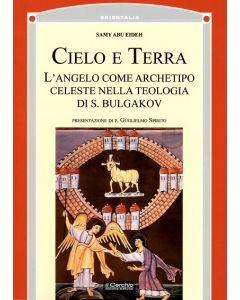 Cielo e Terra. L'angelo come archetipo celeste nella teologia di Bulgakov.