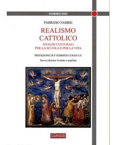 Realismo Cattolico. Analisi culturali per la scuola e per la vita. Nuova edizione.
