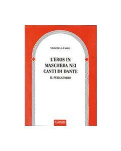 L'Eros in maschera nei Canti di Dante. Il Purgatorio