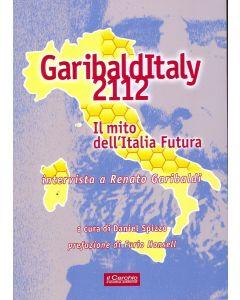 Garibalditaly 2112. il mito dell'Italia futura; intervista a Renato Garibaldi