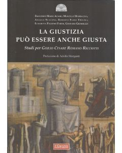 La Giustizia può essere anche giusta. Studi per Giulio Cesare Romano Ricciotti.