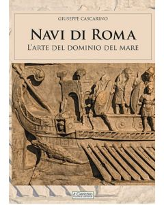 Navi di Roma. L'arte del dominio del mare.