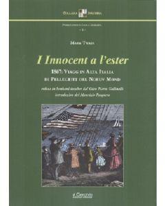 I innocent a l'ester. 1867: viagg in Alta Italia di pellegritt del Noeuv Mond.