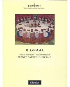 """Il Graal. """"Ludus scaenicus"""" in due tempi di Franco Cardini e Luigi Vani"""