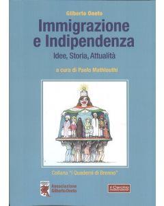 Immigrazione e Indipendenza. Idee, storia, attualità.