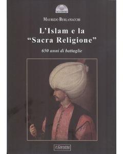 """L'Islam e la """"Sacra Religione"""". 650 anni di battaglie."""