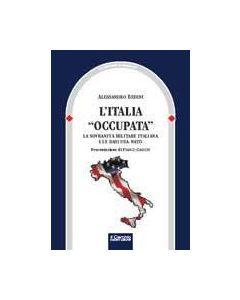 L'Italia occupata. La sovranità militare italiana e le basi Usa-Nato