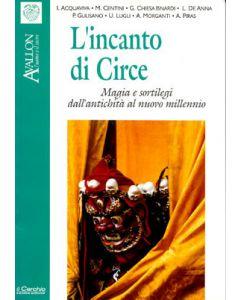 L'incanto di Circe. - Magie e sortilegi dall'antichita' al nuovo millennio