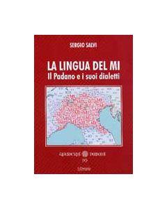 La lingua del Mi. Il Padano e i suoi dialetti