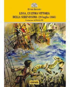 Lissa, l'ultima vittoria della Serenissima (20 luglio 1866)