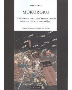 Mokuroku. Lo spirito del tiro con l'arco in guerra della scuola di Kyudo Heki.