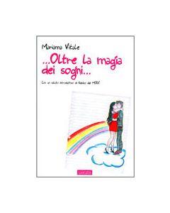 Oltre la magia dei sogni