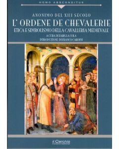 L'Ordene de Chevalerie. Etica e simbolismo della cavalleria medievale.