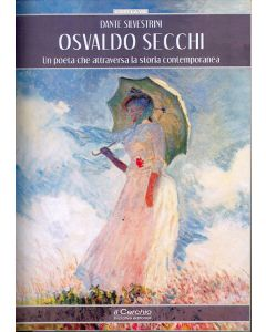 Osvaldo Secchi. Un poeta che attraversa la storia contemporanea.
