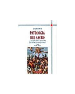Patologia del sacro. La proliferazione delle sette nel mondo contemporaneo.