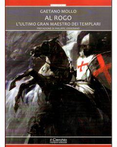 Al Rogo! L'ultimo Gran maestro dei Templari.