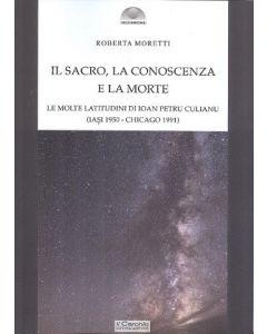 Il sacro, la Conoscenza e la Morte. Le molte latitudini di Ioan Petru Culianu (Iasi 1950 - Chicago 1991).