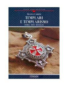 Templari e Templarismo. - Storia, mito, menzogne.