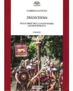 Tredicesima. Sulle orme della leggendaria legione romana.