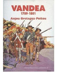 Vandea 1789-1801: Anjou, Bretagna, Poitou. - La storia a fumetti.