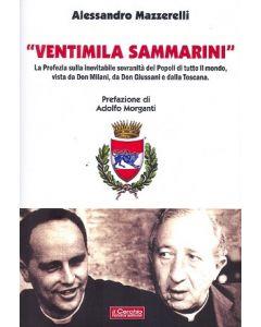 VENTIMILA SAMMARINI. La profezia sulla inevitabile sovranità dei Popoli di tutto il mondo, vista da Don Milani, da Don Giussani e dalla Toscana.