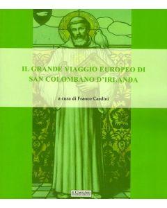 Il grande viaggio europeo di San Colombano d'Irlanda.