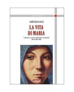 La vita di Maria. Traduzione e versione nella metrica originale di Marino Marchello