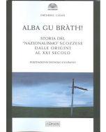 """Alba Gu Bràth! Storia del """"nazionalismo"""" scozzese dalle origini al XXI secolo."""