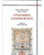 Attilio Mordini, il maestro dei segni.