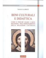 Beni Culturali e Didattica. Come e perchè usare l'arte religiosa nell'insegnamento della Religione Cattolica.