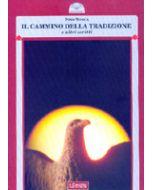 Il cammino della tradizione. - Il tradizionalismo italiano 1920-1990, e altri scritti.