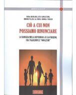 """Ciò a cui non possiamo rinunciare. La famiglia nella Repubblica di San Marino tra Tradizione e """"Novazioni""""."""