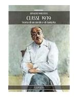 Classe 1939. La storia di un medico
