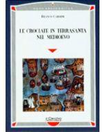 Le Crociate in Terrasanta nel Medioevo.