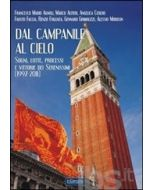 Dal campanile al cielo. Sogni, lotte, processi e vittorie dei Serenissimi (1997-2011)
