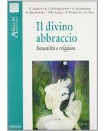 Il divino abbraccio - Sessualita' e religione