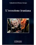 L'Eccezione iraniana. Teheran tra idealità e pragmatismo.