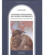 Economic Intelligence and World Governance. Reinventing States for a New World Order.