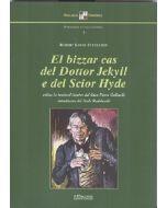 El bizzar cas del Dottor Jekyll e del Scior Hyde.